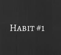 Habit #1