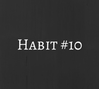 Habit #10