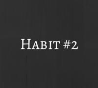 Habit #2